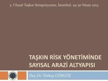 Taşkın Risk Yönetiminde Sayısal Arazi Altyapısı (T. GÖKGÖZ)