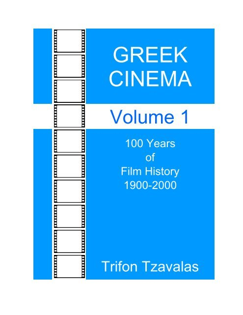 Greek Cinema 100 Years of Film History 1900 2000
