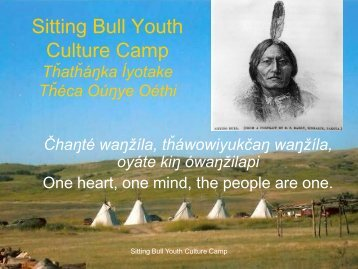 Sitting Bull Youth Culture Camp _____Thathaŋka Iyotake
