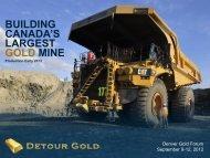 View this Presentation (PDF 4.57 MB) - Detour Gold Corporation
