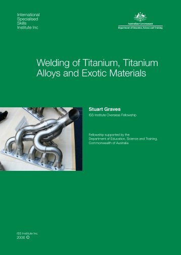 Welding of Titanium, Titanium Alloys and Exotic Materials