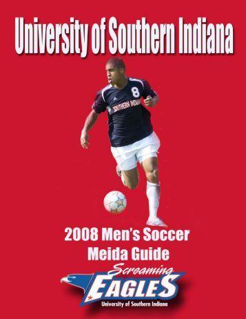 2008 Men's Soccer Media Guide - University of Southern Indiana