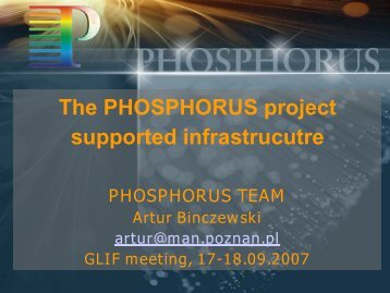 The PHOSPHORUS project supported infrastrucutre - GLIF