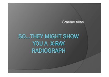 So... They might show you a radiograph