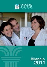 Bilancio 2011 - Fondazione Negri Sud ONLUS - Consorzio Mario ...