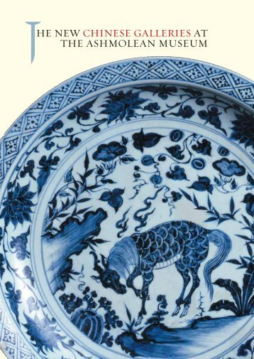 HE NEW CHINESE GALLERIES AT THE ASHMOLEAN MUSEUM