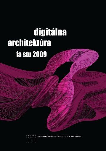 Zborník digitálna architektúra 2009 - Fakulta architektúry STU