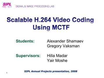 Scalable H.264 Video Coding Using MCTF - SIPL