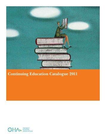 Continuing Education Catalogue 2011 - Ontario Hospital Association