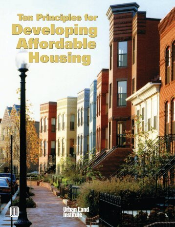 Ten Principles for Developing Affordable Housing - Urban Land ...