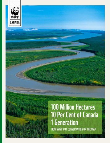 100 Million Hectares 10 Per Cent of Canada 1 Generation - Forest ...