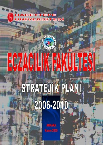 Hacettepe Üniversitesi 2006-2010 Eczacılık Fakültesi Stratejik Planı ...