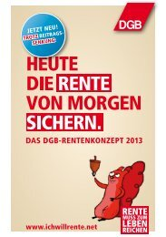 DAS DGB-RENTENKONZEPT 2013 - Rente muss zum Leben reichen