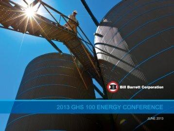 2013 GHS 100 ENERGY CONFERENCE - Bill Barrett Corporation