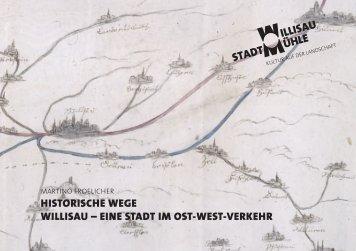 historische wege willisau – eine stadt im ost-west-verkehr