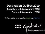 Destination Québec 2010 Bruxelles, le 24 ... - Tourisme Québec