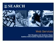 Web Services overview - SEARCH: National Consortium for Justice ...