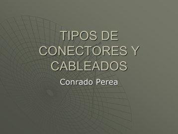 TIPOS DE CONECTORES Y CABLEADOS