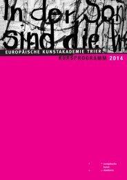 jetzt herunterladen - Europäische Kunstakademie Trier
