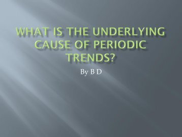 What is the underlying cause of periodic trends?