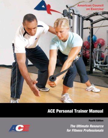 ACE Personal Trainer Manual - American Council on Exercise