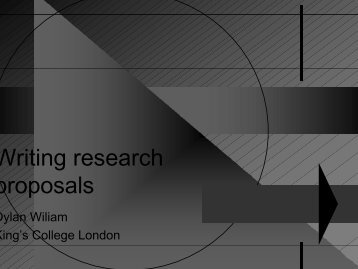 Writing Research Proposals (Dylan William 2002)