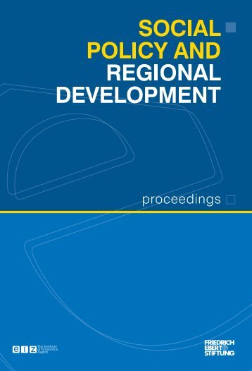 social policy and regional development - Friedrich-Ebert-Stiftung ...