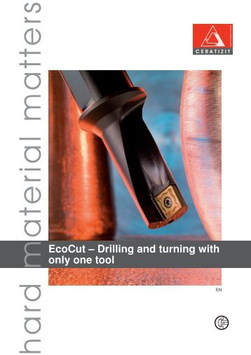 EcoCut – Drilling and turning with only one tool