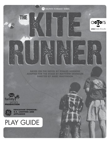 The Kite Runner Play Guide - Actors Theatre of Louisville