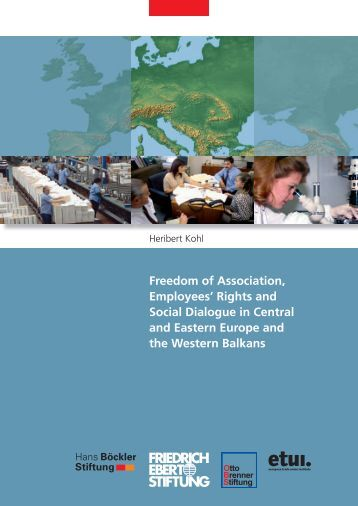 Freedom of association, employees' rights and social dialogue in ...