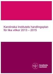 Karolinska Institutets handlingsplan för lika villkor 2013 – 2015