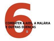 MDG 6: Combater a AIDS, a malaria e outras doencas - World ...