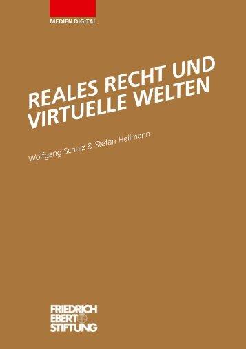Reales Recht und virtuelle Welten - Bibliothek der Friedrich-Ebert ...