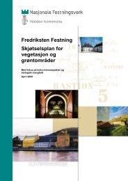 Fredriksten Festning Skjøtselsplan for vegetasjon og ... - Forsvarsbygg