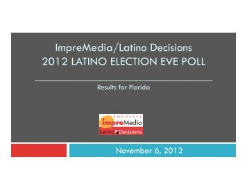 Florida 2012 Election Eve Poll - Latino Decisions