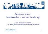 Microsoft PowerPoint - Kbh Kommune Idr\346tsskoler kan det betale ...