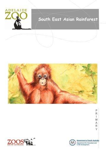 SE Asia Rainforests Primary.pdf - Zoos South Australia