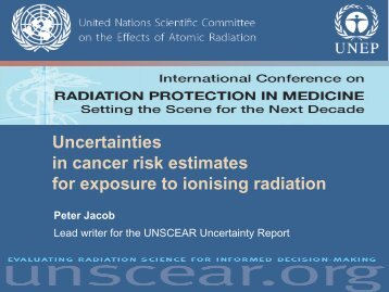 P. Jacob – Uncertainties of cancer risk estimates for applications of ...