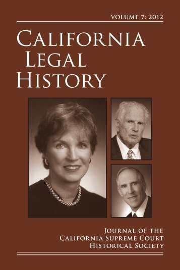 California Legal History vol 7, 2012 - The California Supreme Court ...