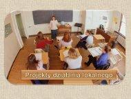 Projekty działania lokalnego - prezentacja (Barbara Okleja, PCDZN ...