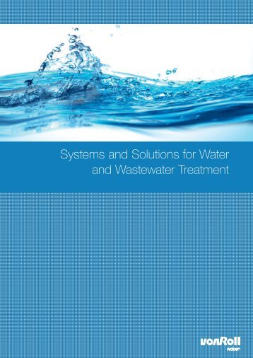 Systems and Solutions for Water and Wastewater Treatment - Von Roll