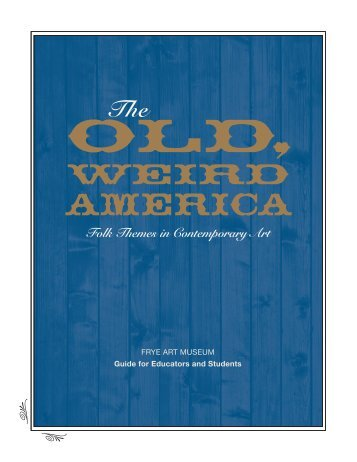 The Old, Weird America: Folk Themes in ... - Frye Art Museum