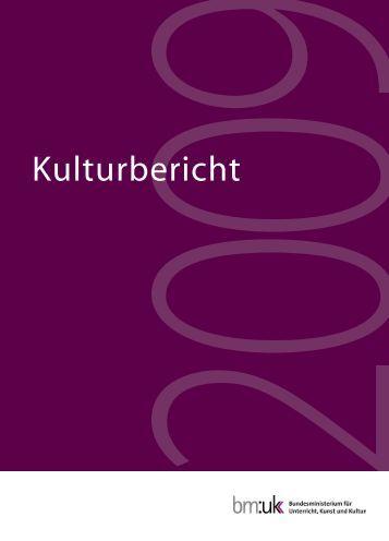 Kulturbericht 2009 - Bundesministerium für Unterricht, Kunst und ...