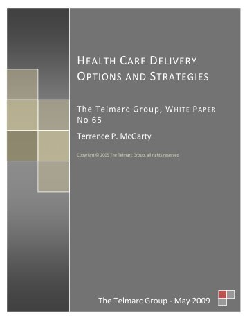 Health Care Delivery Options and Strategies - Telmarc Group