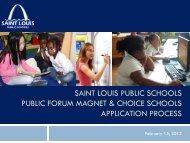 SAINT LOUIS PUBLIC SCHOOLS PUBLIC FORUM MAGNET & CHOICE SCHOOLS ...