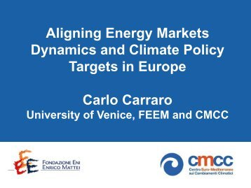 Aligning Energy Markets Dynamics and Climate Policy Targets in ...