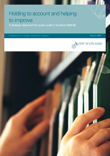 Holding to account and helping to improve (PDF ... - Audit Scotland