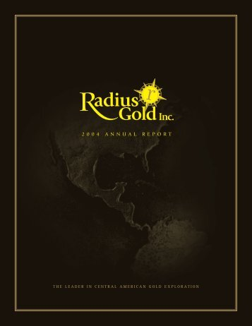 2 0 0 4 A N N U A L R E P O R T - Radius Gold Inc.