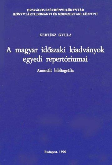 A magyar időszaki kiadványok egyedi repertóriumai 03647 ... - MEK