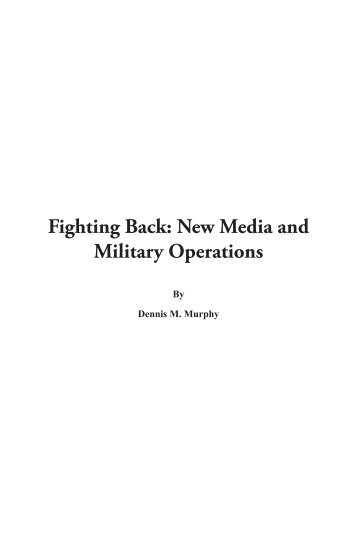 Fighting Back: New Media and Military Operations - US Army War ...